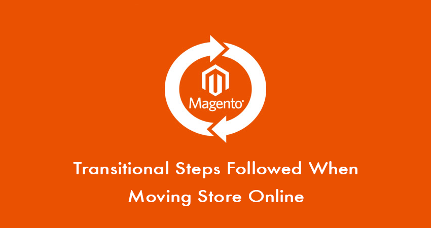 Transitional Steps To Be Followed When Moving Your Store Online