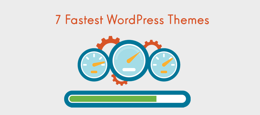 7 Fastest Loading WordPress Themes to Improve User Experience